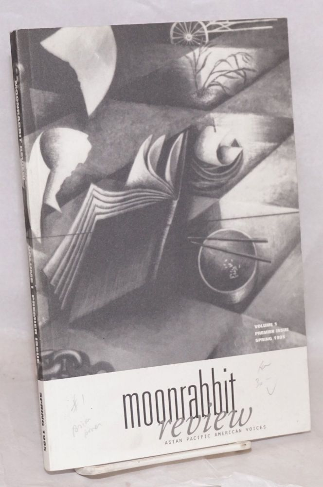 MoonRabbit review;; Asian Pacific American voices; volume I, Premier issue Spring 1995. Jackie Lee.