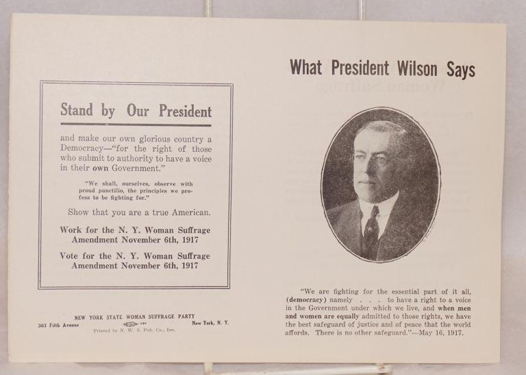 What President Wilson says. New York State Woman Suffrage Party.
