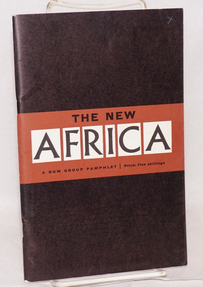 The new Africa; a Bow Group pamphlet. Bow Group.