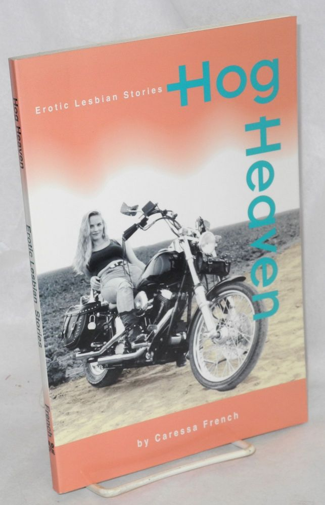 Hog heaven; erotic lesbian stories. Caressa French.