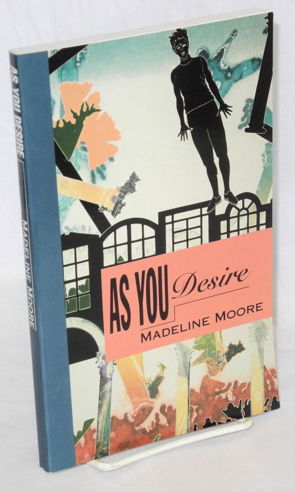 As you desire. Madeline Moore.