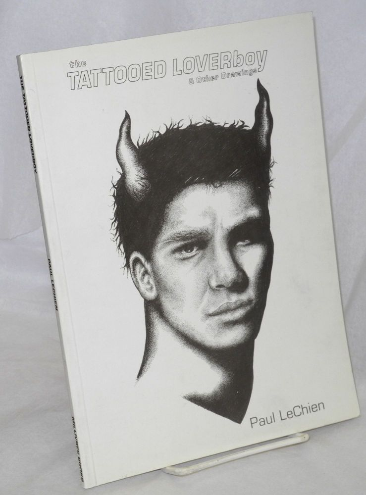 The tattooed loverboy & other drawings. Paul LeChien, , Richard Smith.