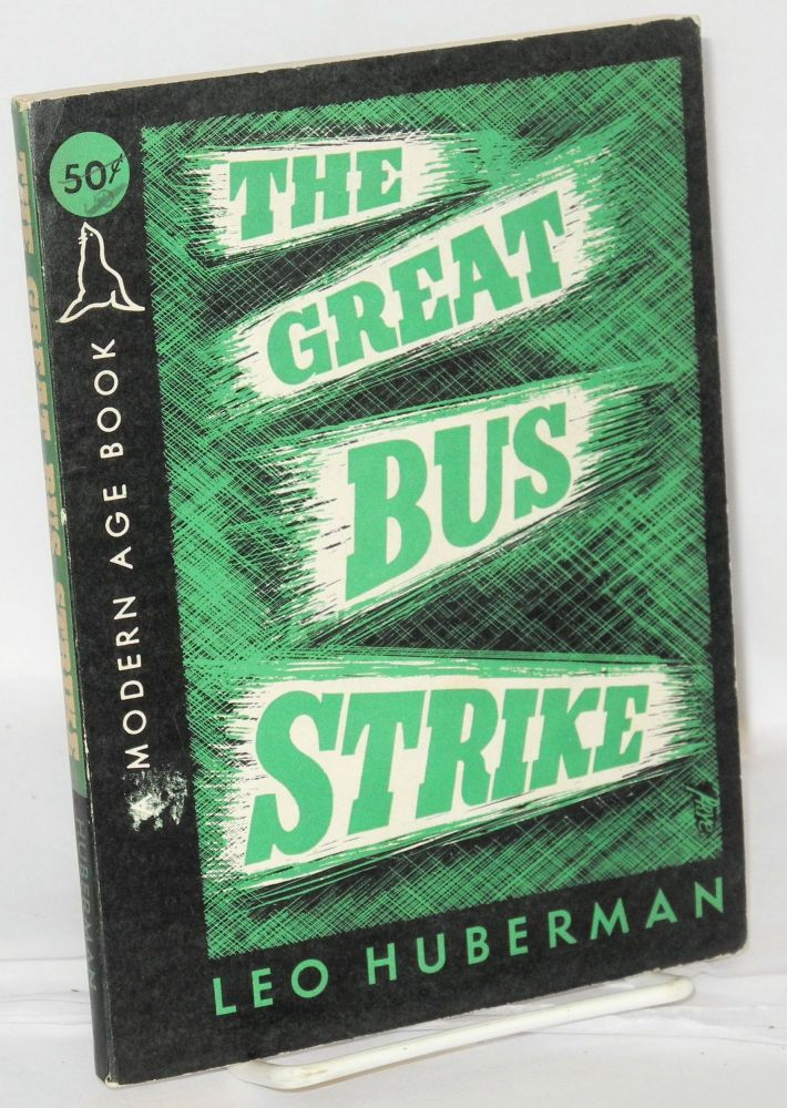 The great bus strike. Leo Huberman.