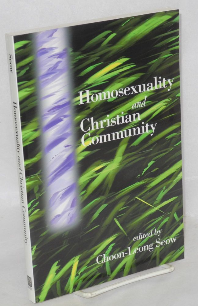 Homosexuality and Christian community. Choon-Leong Seow.