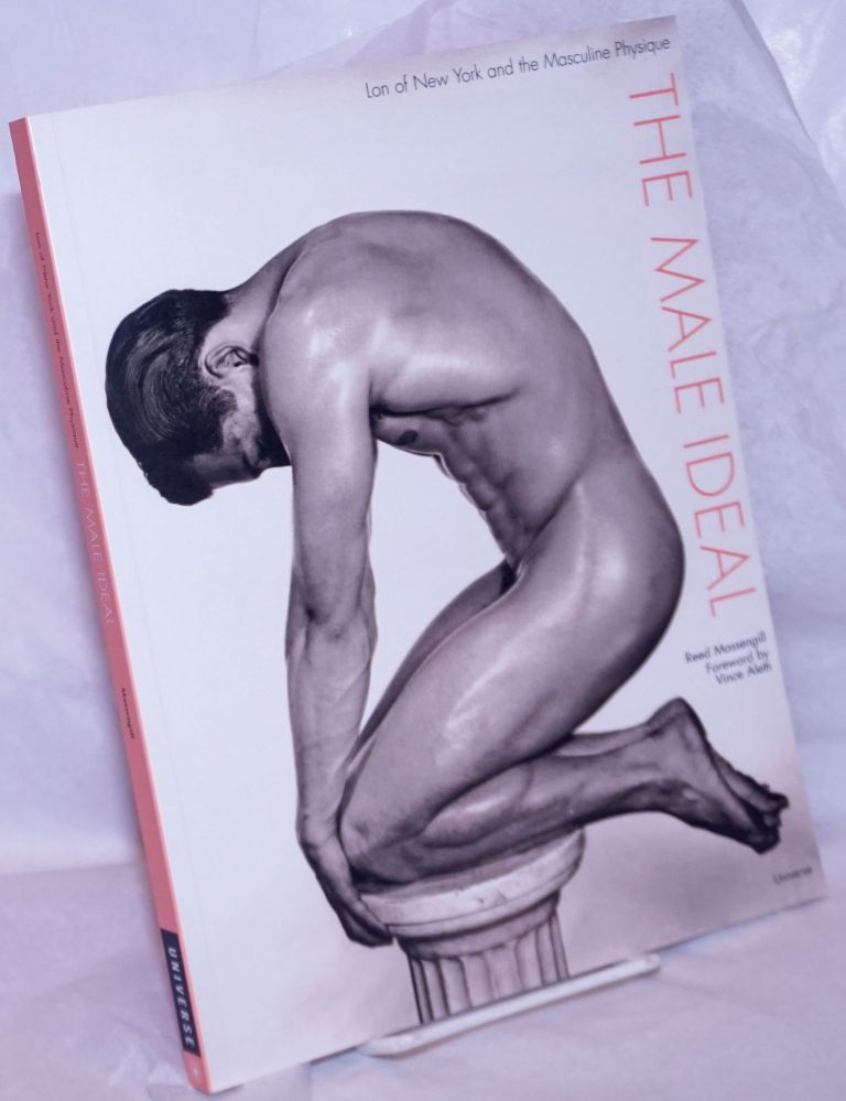 The male ideal; Lon of New York and the masculine physique, foreword by Vince Aletti. Reed Massengill, Lon of New York, Alonzo James Hanagan.