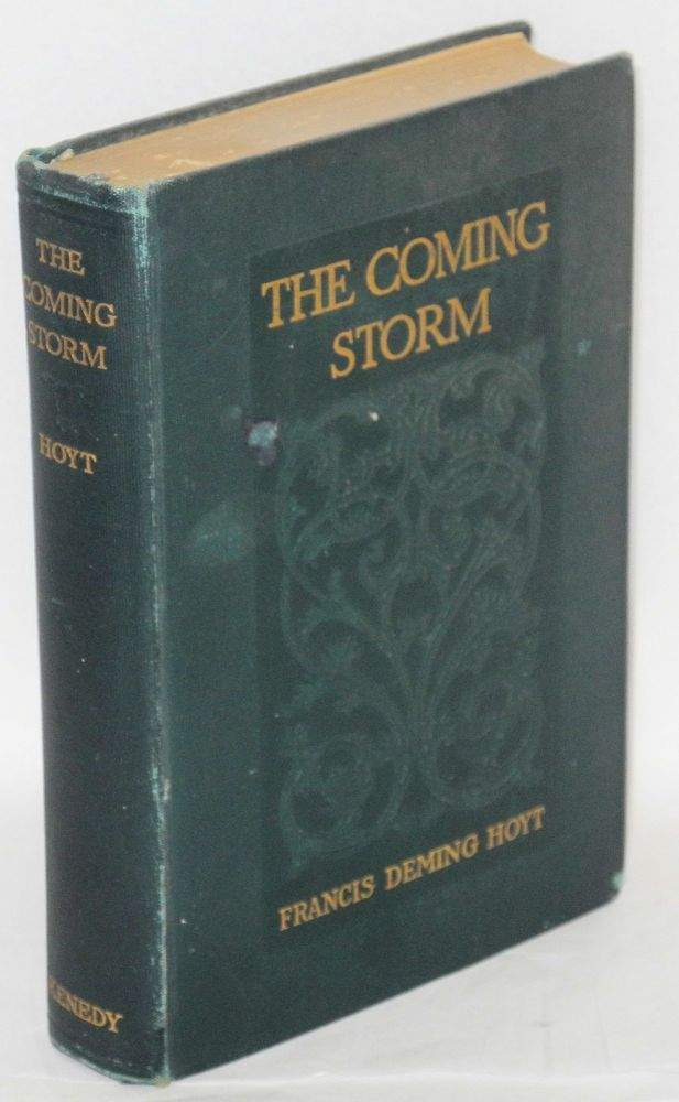 The coming storm. Francis Deming Hoyt.