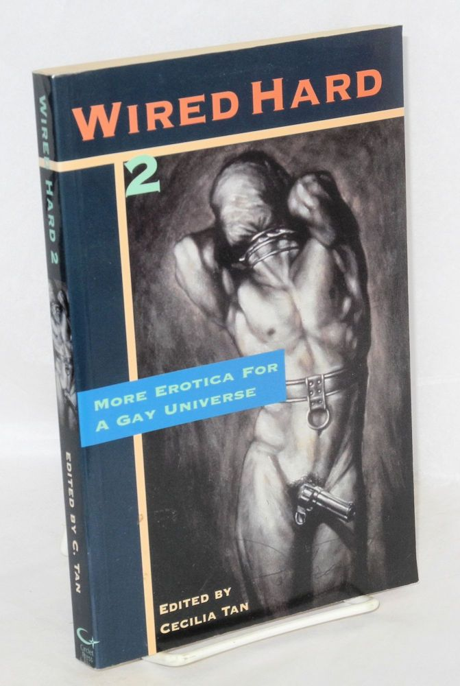 Wired hard 2; more erotica for a gay universe. Cecilia Tan, , Gary Bowen.