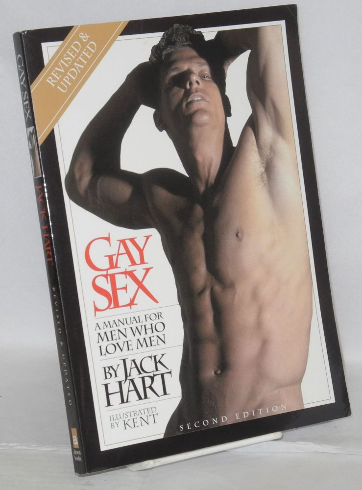 Gay sex; a manual for men who love men: revised and updated. Jack Hart, , Kent.