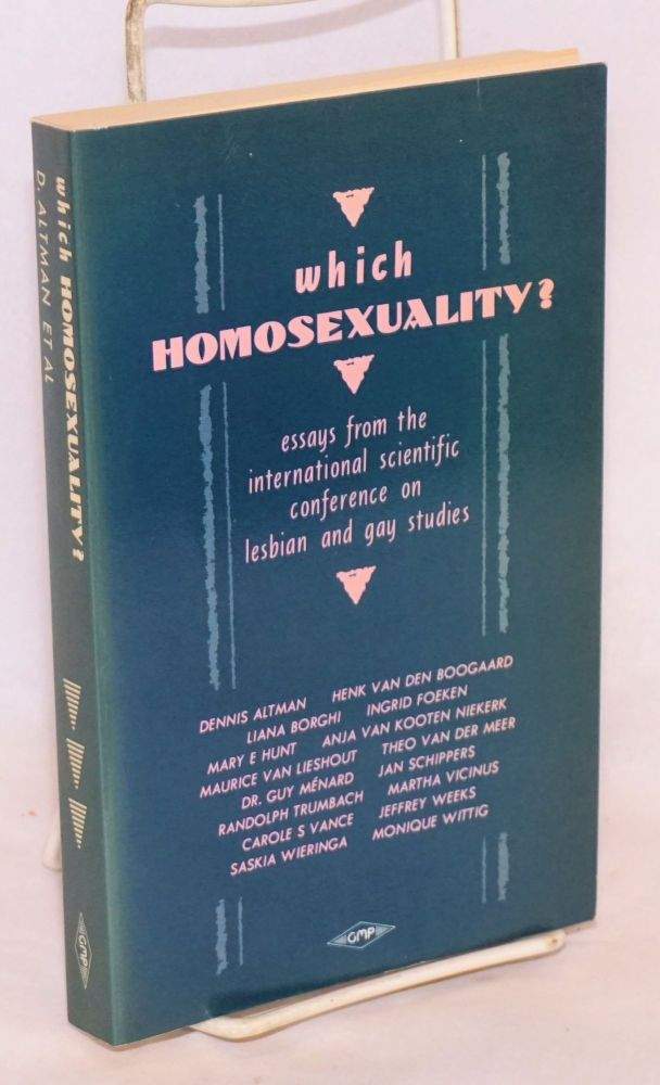 Homosexuality, which homosexuality? International Conference on Gay and Lesbian Studies. Dennis Altman, et. al, Carol S. Vance, Jeffrey Weeks.