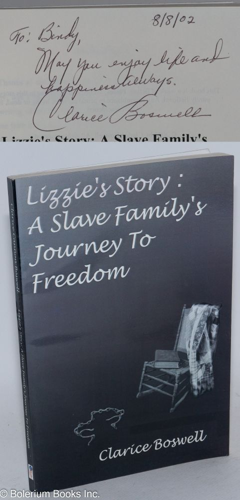 Lizzie's story: a slave family's journey to freedom. Clarice Boswell.