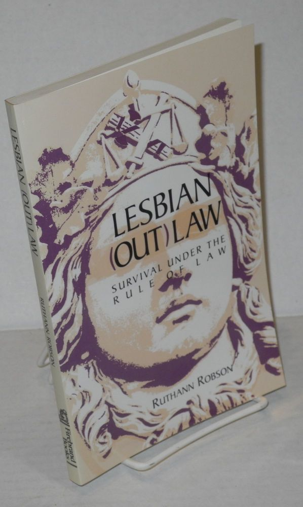 Lesbian (out)law; survival under the rule of law. Ruthann Robson.