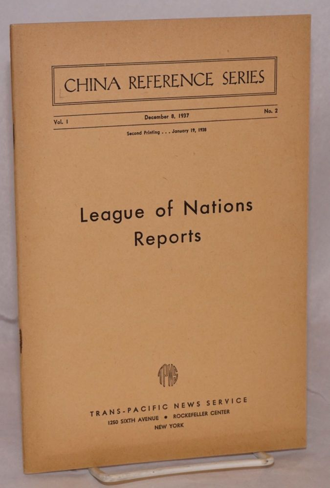 China reference series; vol. 1 no. 2, December 8, 1937: League of Nations reports. Bruno Schwartz.