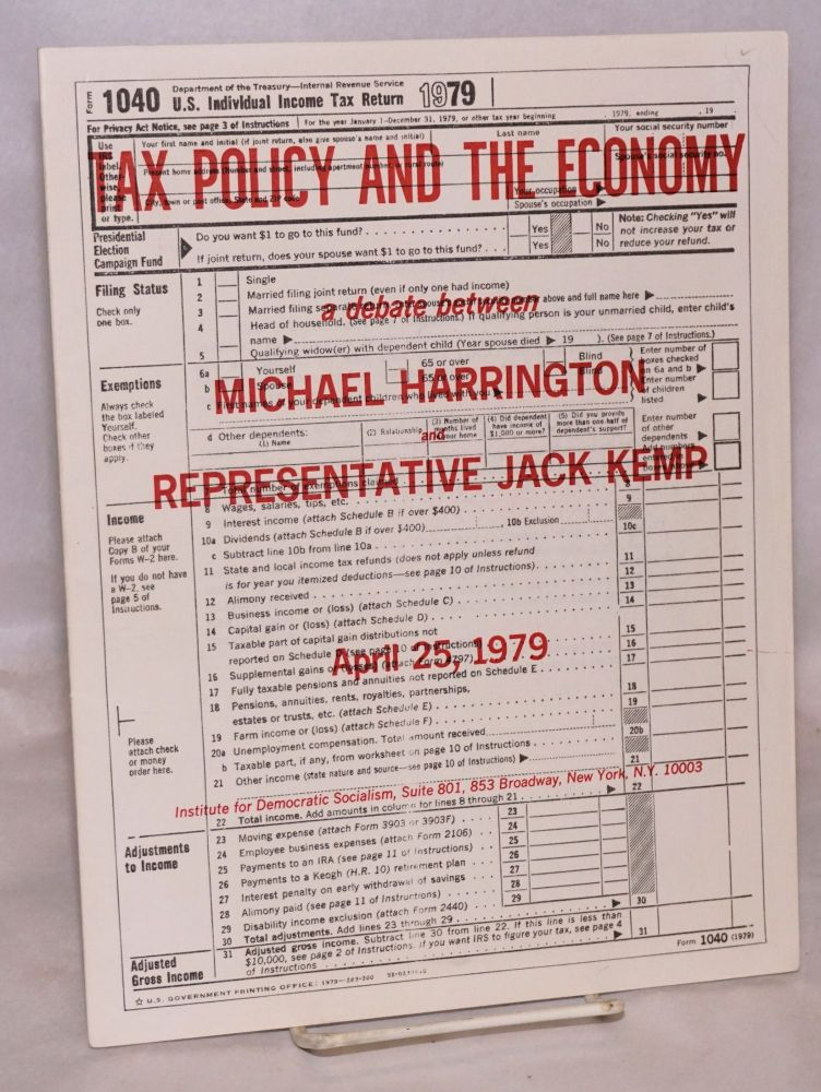 Tax policy and the economy, a debate Michael Harrington and Representative Jack Kemp, April 25, 1979. Michael Harrington, Jack Kemp.