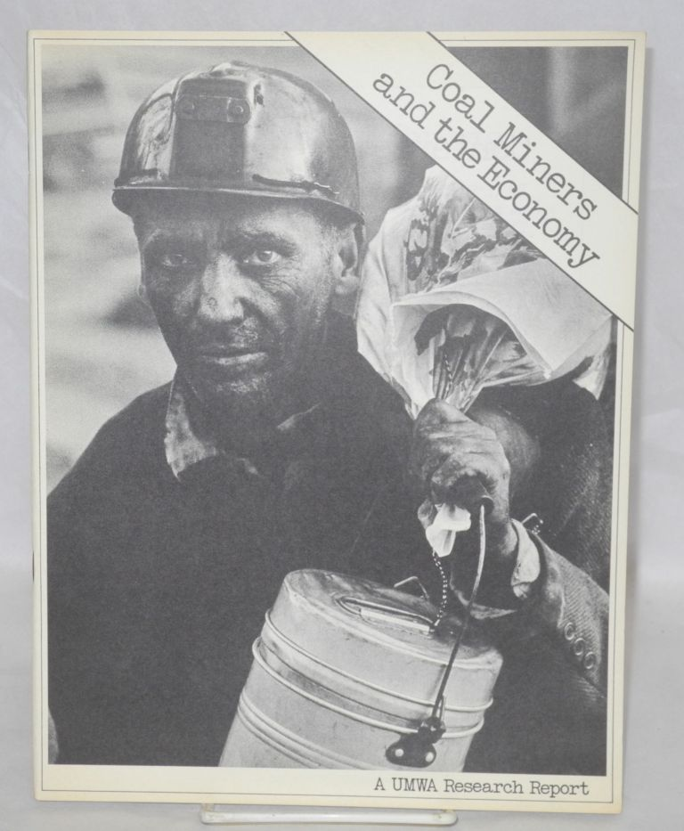 Coal miners and the economy: a UMWA research report. United Mine Workers of America.
