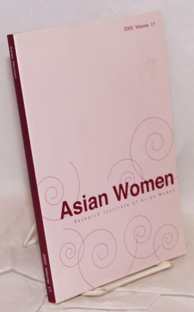 Asian women; a biannual journal: Winter 2003 volume 17. KyungOck Chun.