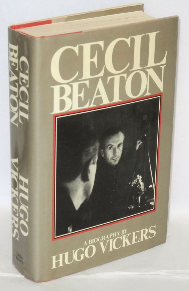 Cecil Beaton; the authorized biography. Hugo Vickers.