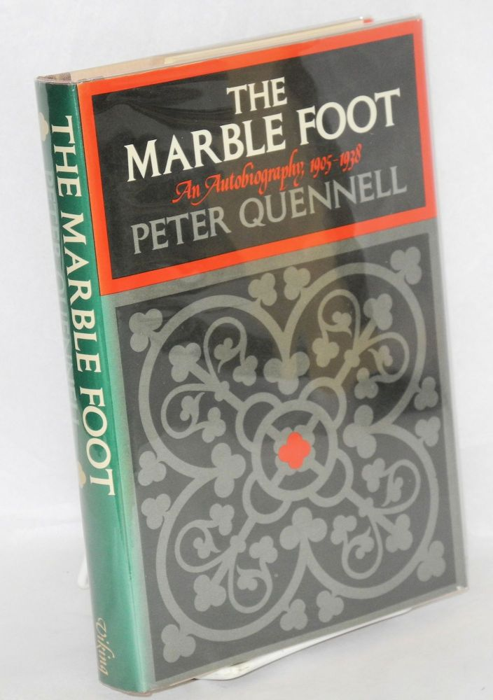 The marble foot; an autobiography, 1905-1938. Peter Quennell.