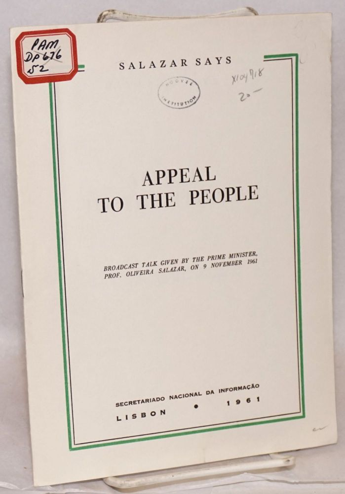 Appeal to the people; broadcast talk given by the Prime Minister, Prof. Oliveira Salazar, on 9 November 1961. Prof. Oliveira Salazar.