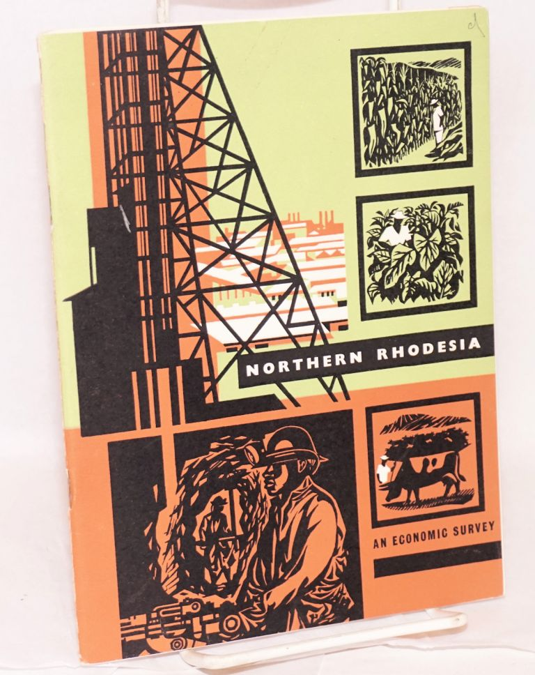 Northern Rhodesia: an economic survey designed and produced by Barclays Bank D. C. O.