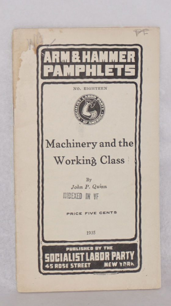 Machinery and the working class. John P. Quinn.