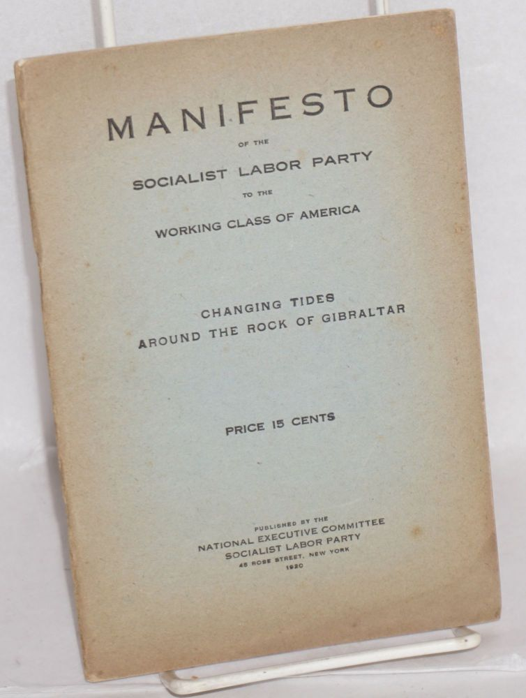 Manifesto of the Socialist Labor Party to the working class of America. Changing tides around the Rock of Gibraltar. Socialist Labor Party.