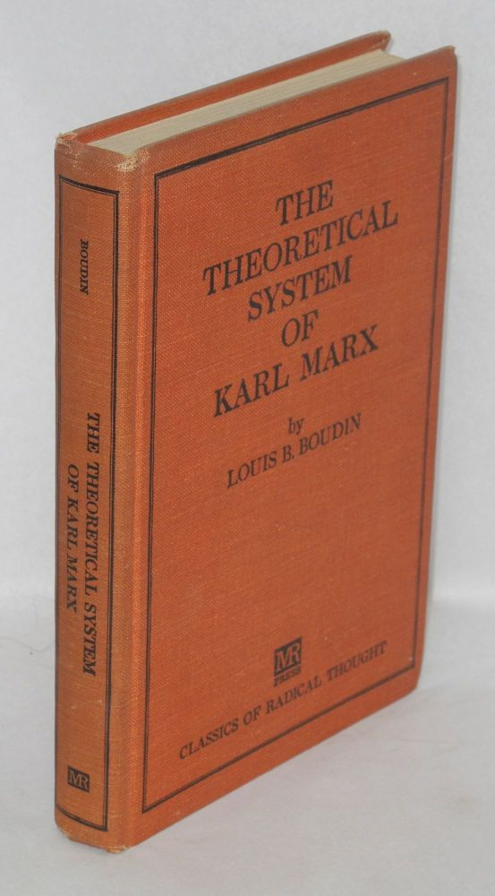 The theoretical system of Karl Marx; in the light of recent criticism. Louis B. Boudin.