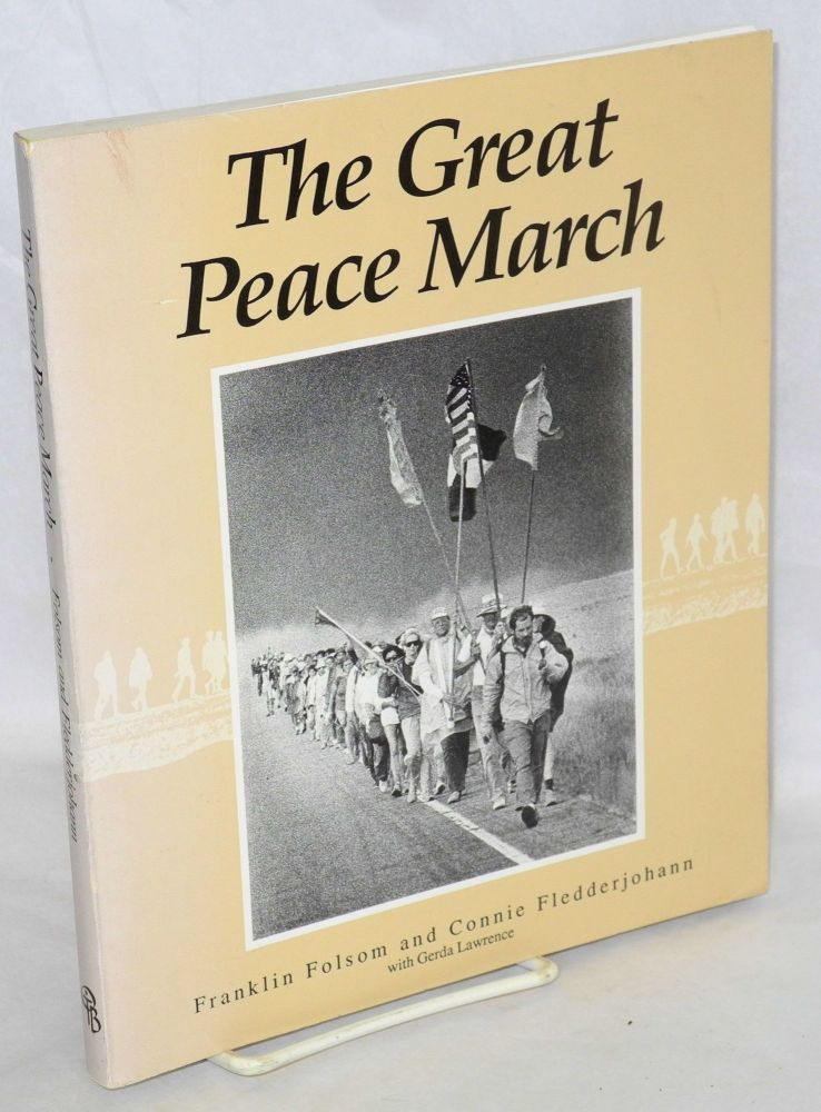 The great peace march, an American odyssey. Gerda Lawrence, Franklin Folsom, Connie Fledderjohann.