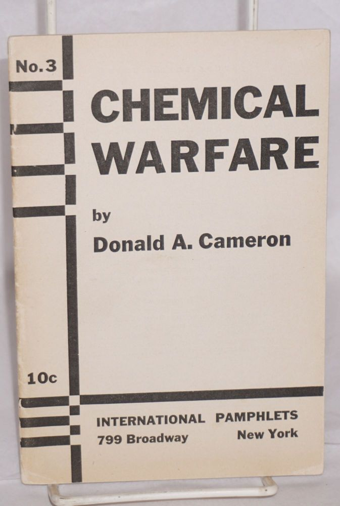 Chemical warfare; poison gas in the coming war. Donald A. Cameron.