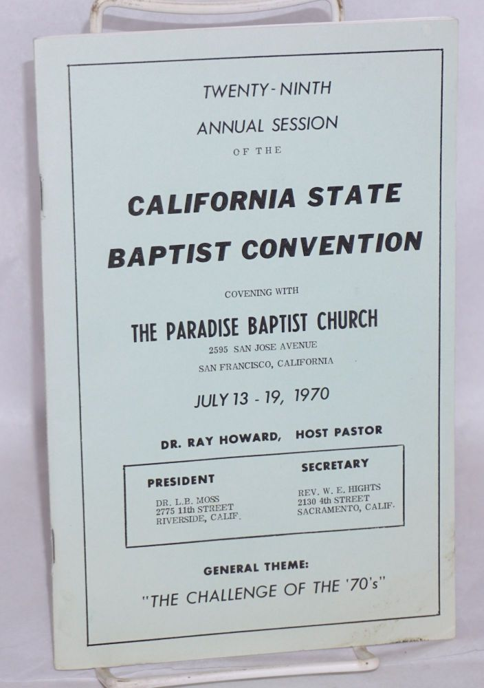 "The Twenty-ninth annual session of the California State Baptist Convention convening with the Paradise Baptist Church, July 13-19, 1970, general theme: ""The challenge of the '70's"" California State Baptist Convention."