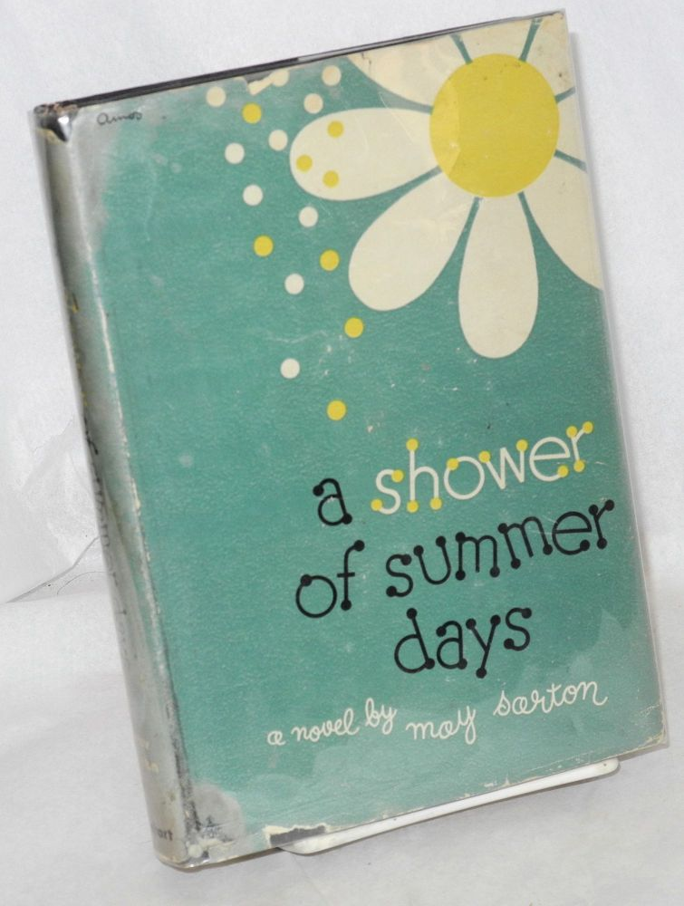 A shower of summer days. May Sarton.
