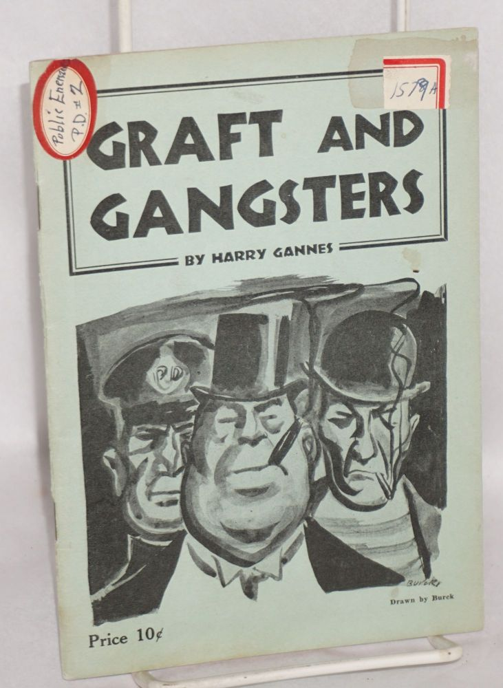 Graft and gangsters. Harry Gannes.