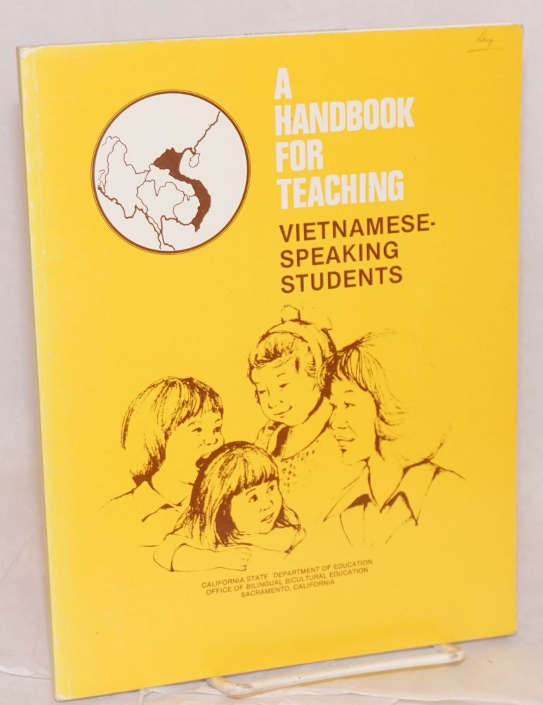 A handbook for teaching Vietnamese-speaking students. California State Dept. of Education