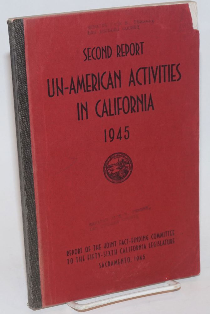 Second Report Un-American Activities in California, 1945. Report of the Joint Fact-Finding...