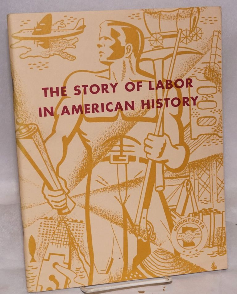 The story of labor in American history. Revised edition. A resource unit for senior high school American history. John C. Matlon.