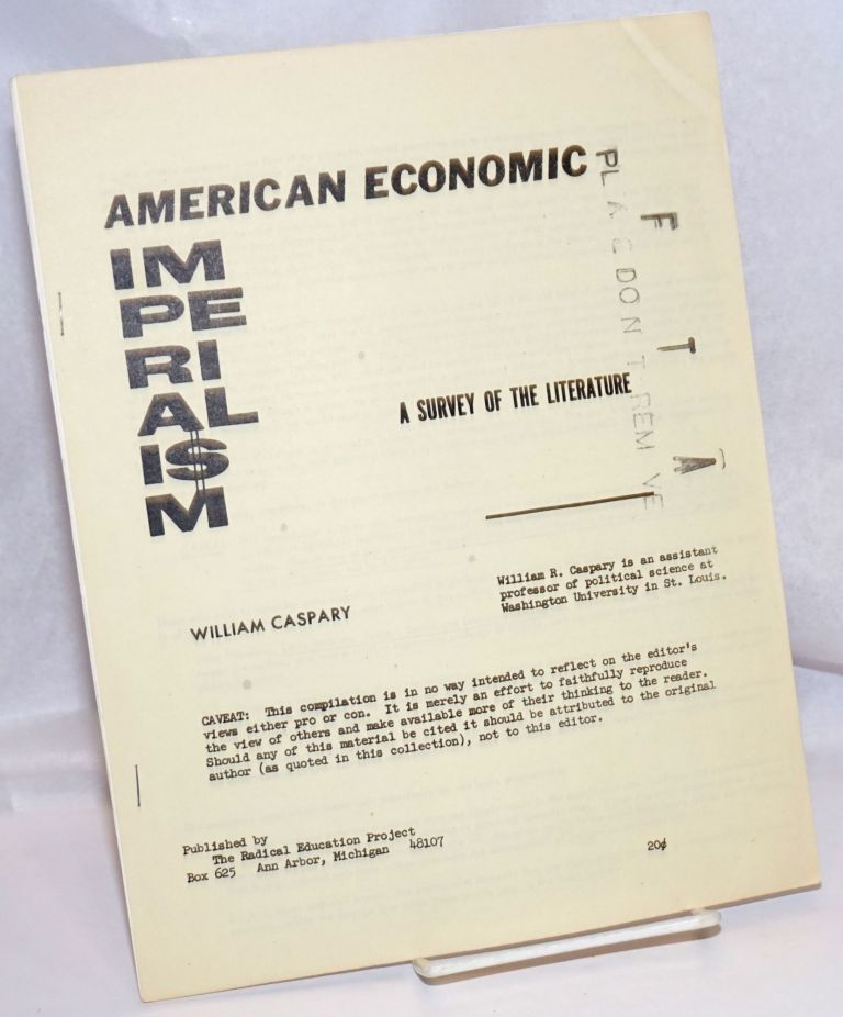 American economic imperialism, a survey of the literature. William Caspary.