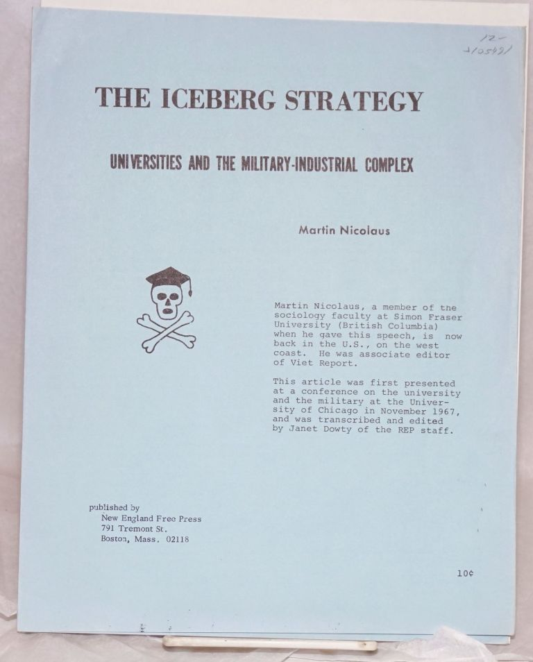 The iceberg strategy, universities and the military-industrial complex. Martin Nicolaus.