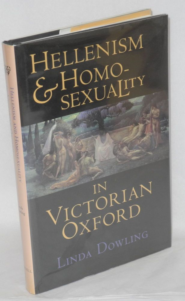 Hellenism and homosexuality in Victorian Oxford. Linda Dowling.