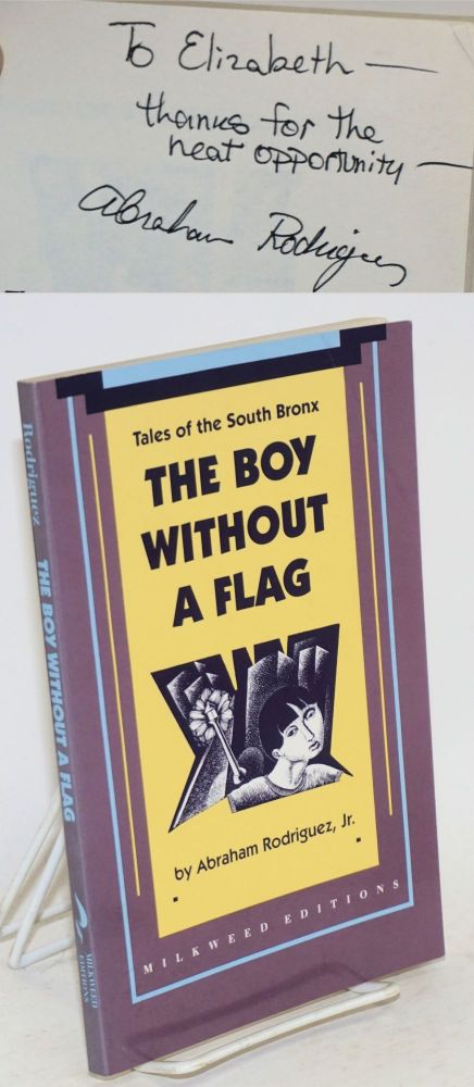 The boy without a flag; tales of the South Bronx. Abraham Jr Rodriguez.