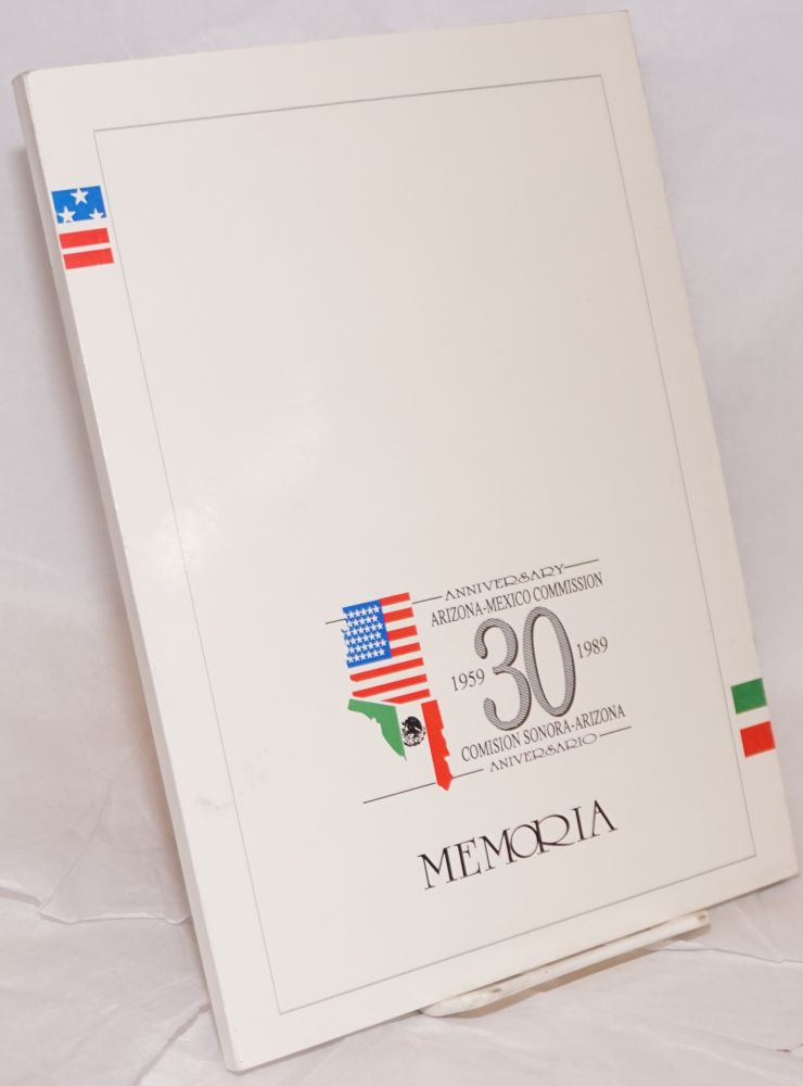 Memoria; 30 anniversary Arizona-Mexico Commission, 1959-1989/Comision Sonora-Arizona aniversario