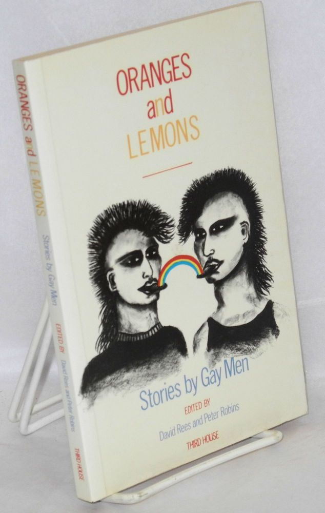 Oranges and lemons; stories by gay men. David Rees, Peter Robins.