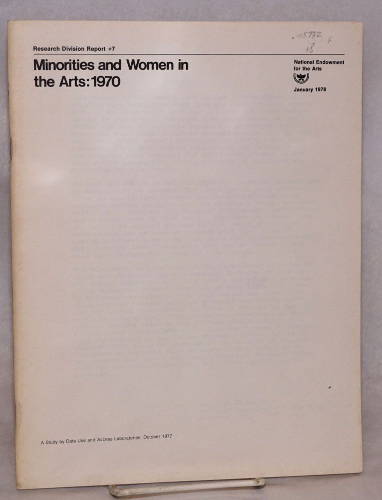 Minorities and women in the arts: 1970. National Endowment for the Arts. Research Division.