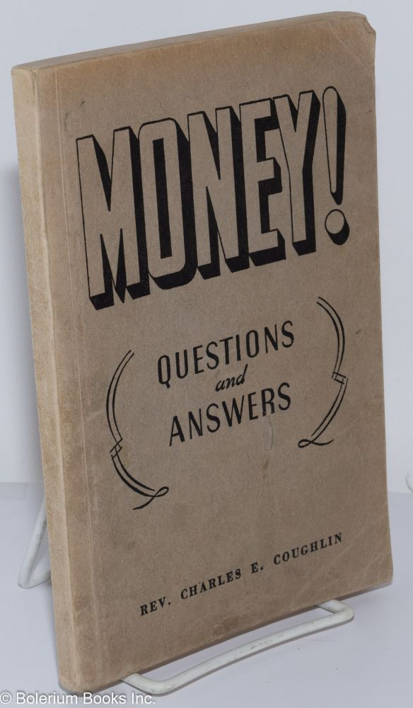 Money! Questions and answers. Charles E. Coughlin.