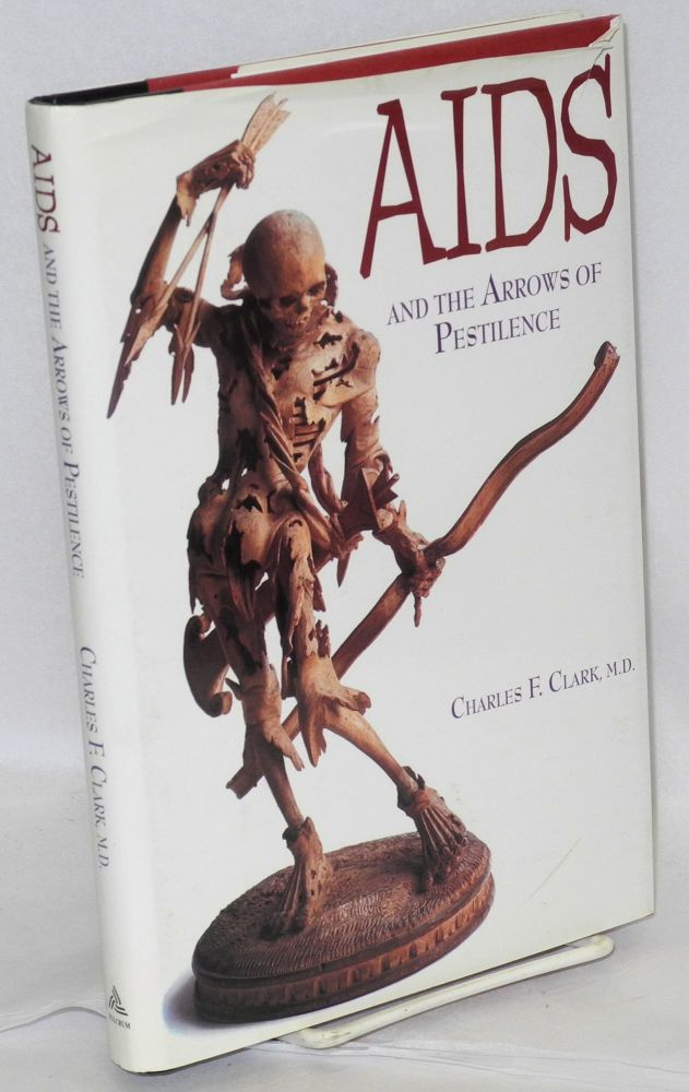AIDS and the arrows of pestilence. Charles F. Clark.