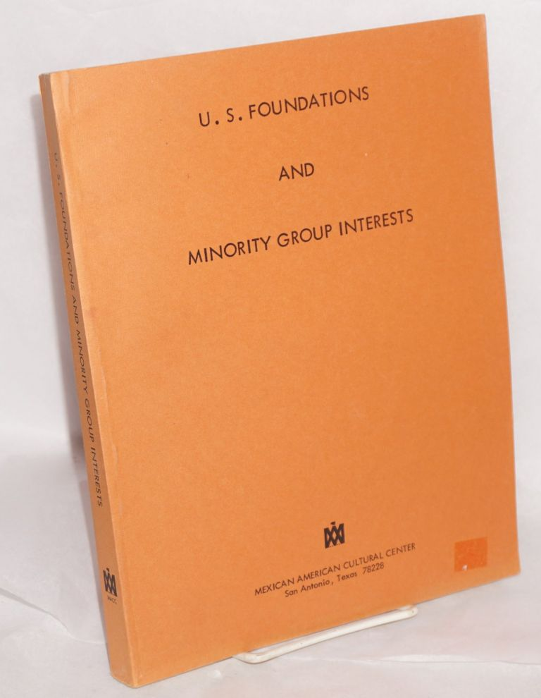 U. S. foundations and minority group interests; a report. U. S. Human Resources Corporation.