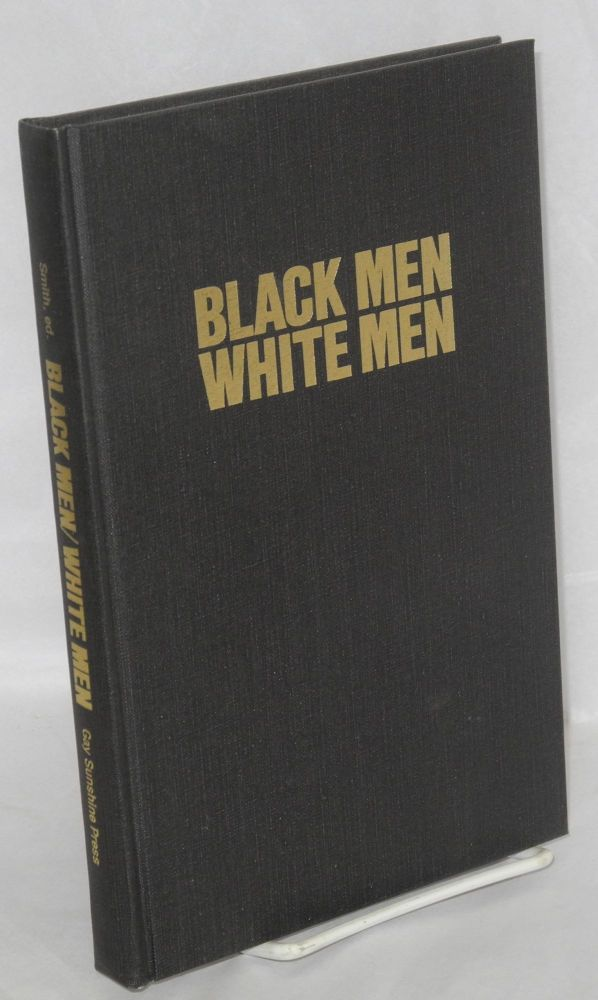 Black men/white men; a gay anthology. Michael J. Smith, , Eric Garber, Sierra Domino, Larry Duplechan, Langston Hughes.
