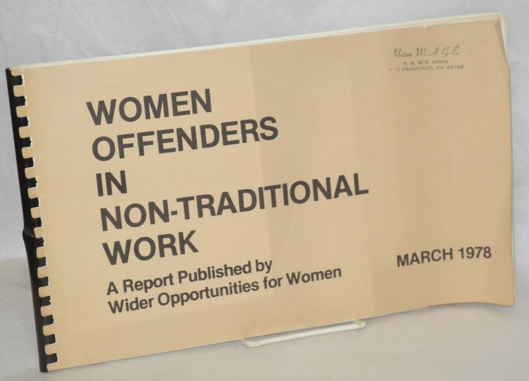 Women offenders in non-traditional work, a report. Ann Hughes Hargrove, Jan E. Faucett.