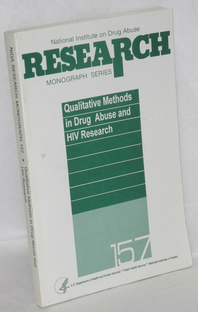 Qualitative methods in drug abuse and HIV research. Elizabeth Y. Lambert, Rebecca S. Ashery, Richard H. Needle.