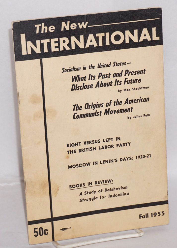 The new international, a Marxist review. Vol. 21, no. 3, Fall 1955. Whole no. 169. Max Shachtman, ed.