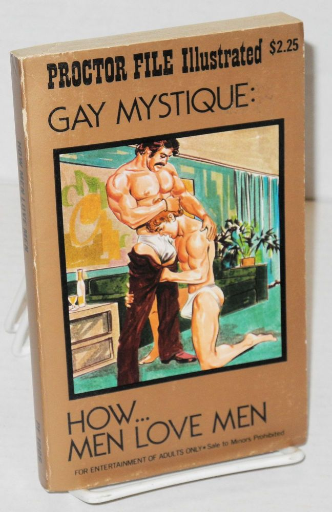 Gay mystique: how men love men [subtitle only on spine]. Dr. Robert Smith.