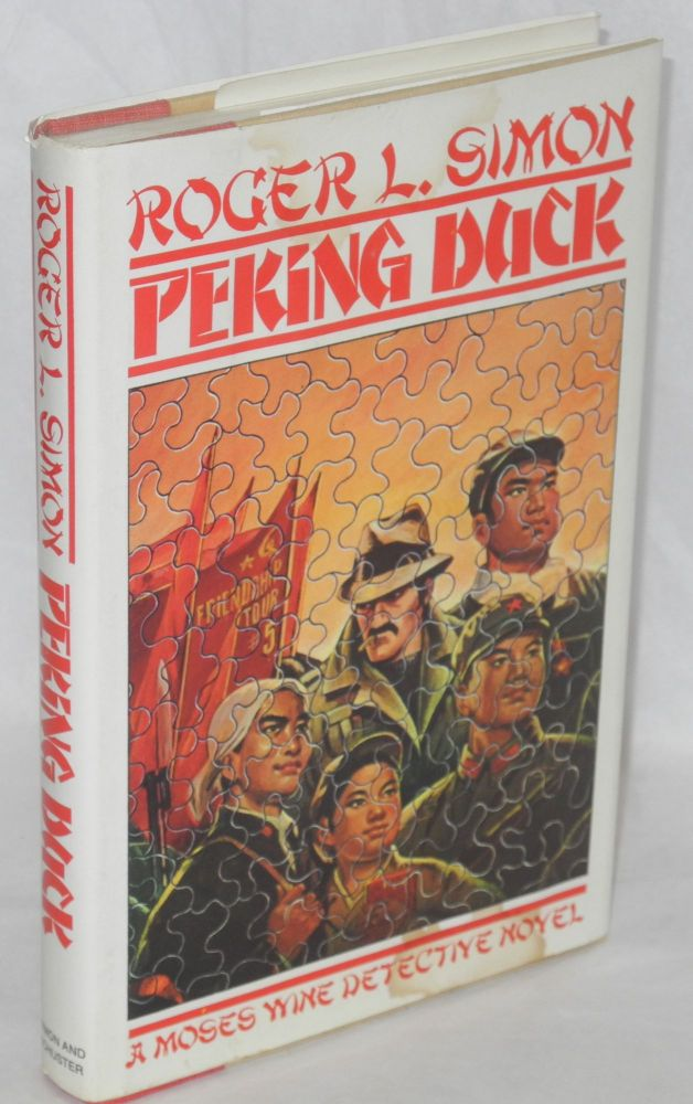 Peking duck; a Moses Wine detective novel. Roger L. Simon.